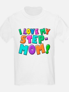 I Love My Step Mom T-Shirt