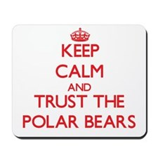 Keep calm and Trust the Polar Bears Mousepad