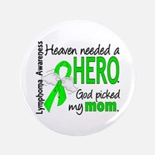 "Lymphoma HeavenNeededHero1 3.5"" Button (100 pack)"