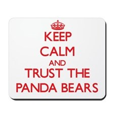 Keep calm and Trust the Panda Bears Mousepad