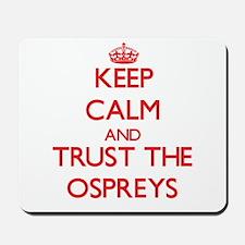 Keep calm and Trust the Ospreys Mousepad