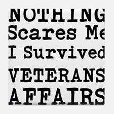 Nothing Scares Me I Survived Veterans Affairs Tile