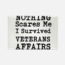 Nothing Scares Me I Survived Veterans Affairs Magn