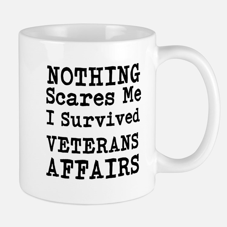 Nothing Scares Me I Survived Veterans Affairs Mugs