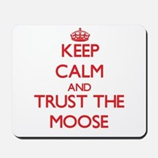 Keep calm and Trust the Moose Mousepad