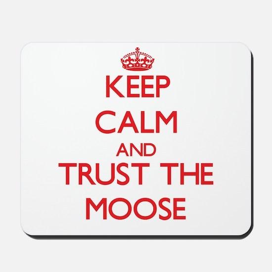 Keep calm and Trust the Moose Mousepad