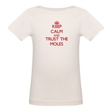Keep calm and Trust the Moles T-Shirt