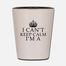 I cant Keep calm im a last name custom Shot Glass