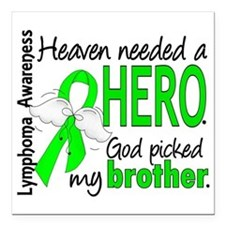 "Lymphoma HeavenNeededHer Square Car Magnet 3"" x 3"""