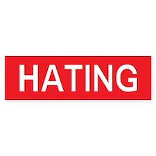stop hating Bumper Bumper Sticker