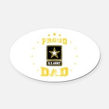 US Army proud Dad Oval Car Magnet