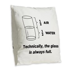 Technically, The Glass Is Burlap Throw Pillow