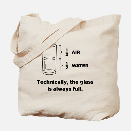Technically, The Glass Is Always Full Tote Bag