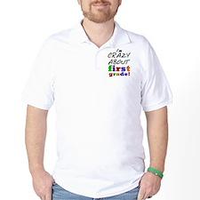 Crazy About First Grade T-Shirt