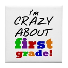 Crazy About First Grade Tile Coaster