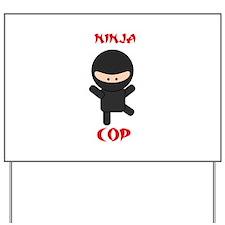 Ninja Cop Yard Sign