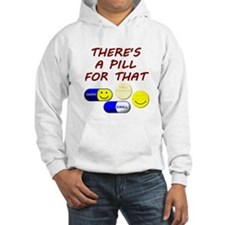 There's A Pill For That Jumper Hoodie
