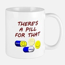 There's A Pill For That Mug