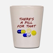 There's A Pill For That Shot Glass