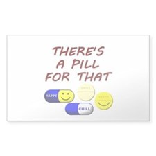 There's A Pill For That Stickers