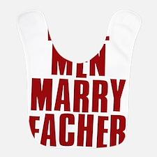 Real Men Marry Teachers Bib