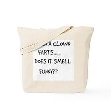 When A Clown Farts.. Tote Bag