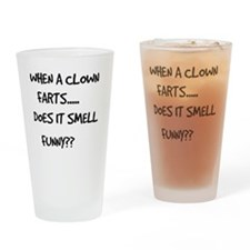 When A Clown Farts.. Drinking Glass