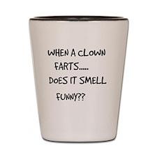 When A Clown Farts.. Shot Glass