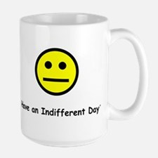 Have an Indifferent Day (Y) Mug
