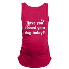 Kiss Your Dog Maternity Tank Top