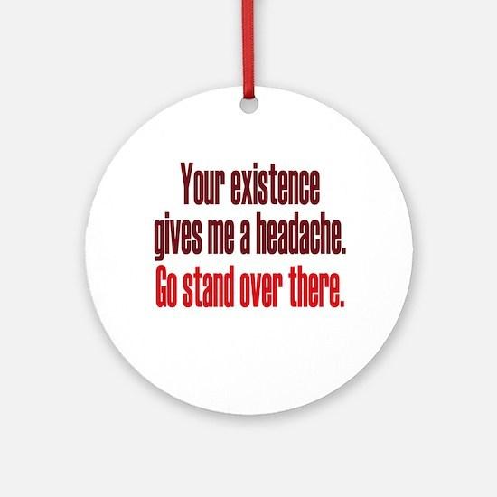 Headache Existence Ornament (Round)