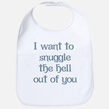 I Want to Snuggle You Bib