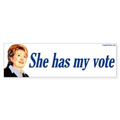 She has my vote Hillary Clinton bumpersticker