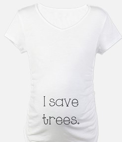 I Save Trees Shirt