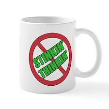 No Stinkin Thinkin Mugs