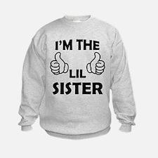 I am the Lil Sister Sweatshirt