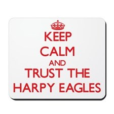 Keep calm and Trust the Harpy Eagles Mousepad