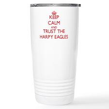 Keep calm and Trust the Harpy Eagles Travel Mug