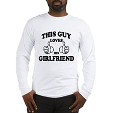 This Guy Loves His GirlFriend Long Sleeve T-Shirt