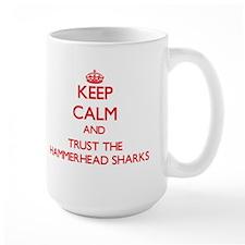 Keep calm and Trust the Hammerhead Sharks Mugs