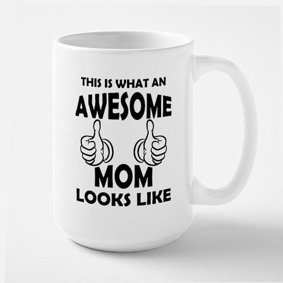 Awesome Mom Looks Like Mugs