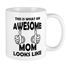 Awesome Mom Looks Like Mugs