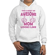 Awesome Mom Looks Like Hoodie