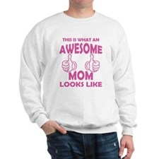 Awesome Mom Looks Like Sweatshirt