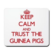 Keep calm and Trust the Guinea Pigs Mousepad