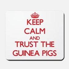 Keep calm and Trust the Guinea Pigs Mousepad