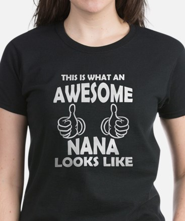 Awesome Nana Looks Like T-Shirt