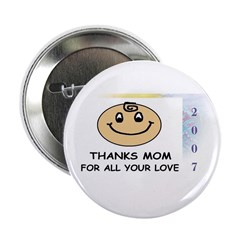 THANKS MOM FOR ALL YOUR LOVE Button