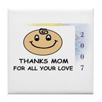 THANKS MOM FOR ALL YOUR LOVE   Tile Coaster