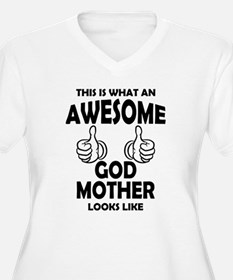 Awesome Godmother Looks Like Plus Size T-Shirt